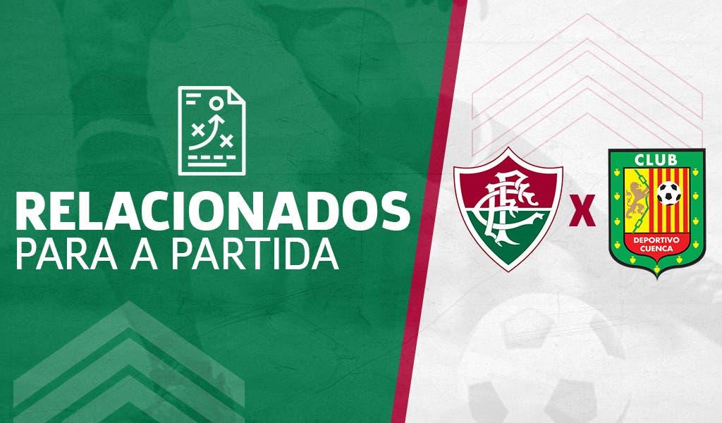 Lista de relacionados do Flu para o jogo contra o Deportivo Cuenca é ... 83d75898741b1